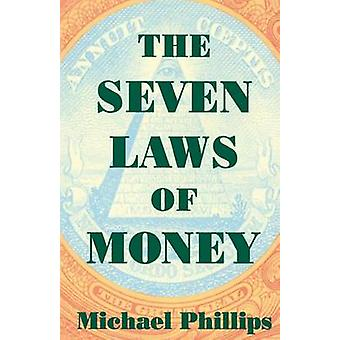 Seven Laws of Money by Phillips & Michael