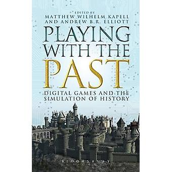 Playing with the Past by Kapell & Matthew Wilhelm