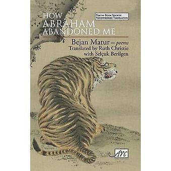 How Abraham Abandoned Me. Bejan Matur by Matur & Bejan