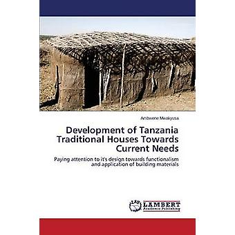 Desenvolvimento de casas tradicionais de Tanzânia para necessidades atuais por Mwakyusa Ambwene