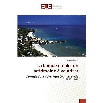 La langue crole un patrimoine  valoriser by Lauret Magali