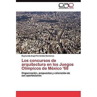 Los Concursos de Arquitectura Fi Los Juegos Olimpicos de Mexico 68 Fern Ndez Contreras & Raymundo Angel