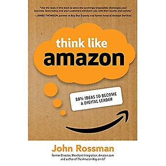 Tänk som Amazon: 50 1/2 idéer för att bli en digital ledare