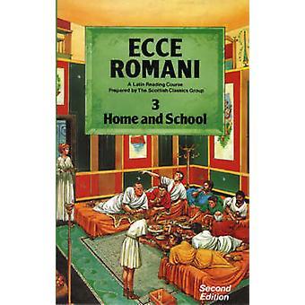 Ecce Romani - A Latin Reading Course - Bk. 3 - Home and School by Scotti