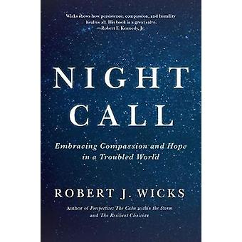 Night Call - Embracing Compassion and Hope in a Troubled World by Robe