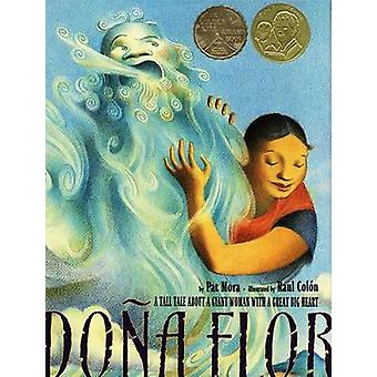 Dona Flor - A Tall Tale about a Giant Woman with a Great Big Heart by