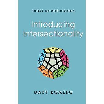 Introducing Intersectionality by Mary Romero - 9780745663678 Book