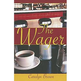 The Wager by Carolyn Brown - 9781477813034 Book