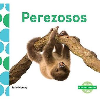 Perezosos (Sloths) (Spanish Version) by Julie Murray - 9781532101854