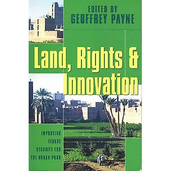 Land - Rights and Innovation - Improving Tenure for the Urban Poor by