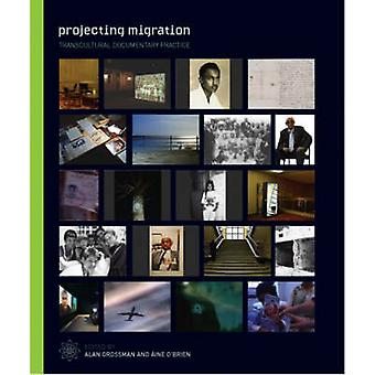 Projecting Migration - Transcultural Documentary Practice by Alan Gros
