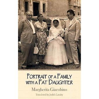 P Portrait of a Family with a Fat Daughter by Margherita Giacobino -