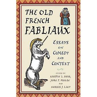 The Old French Fabliaux: Essays on Comedy and Context