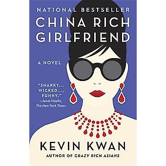 China Rich Girlfriend by Kevin Kwan - 9780804172066 Book