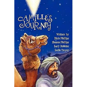 Camilles Journey A Musical Christmas Play by Phillips & Dixie &. Sharon