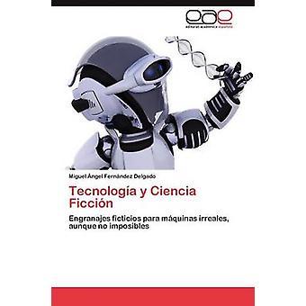 Tecnologia y Ciencia Ficcion by Fern Ndez Delgado & Miguel Ngel