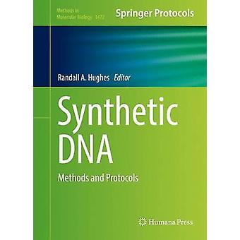 Synthetic DNA  Methods and Protocols by Hughes & Randall A.