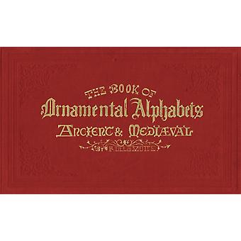 Book of Ornamental Alphabets by Delamotte F G