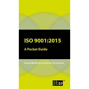 ISO 90012015 A Pocket Guide by Watkins & Steve