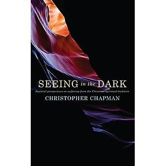 Att se i mörkret - pastorala perspektiv på lidande från Chris