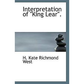 Interpretatie van King Lear door H Kate Richmond West