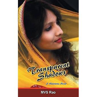 Transparent Shadows A Novel in Three Hilarious Episodes by Rao & M. V. S.