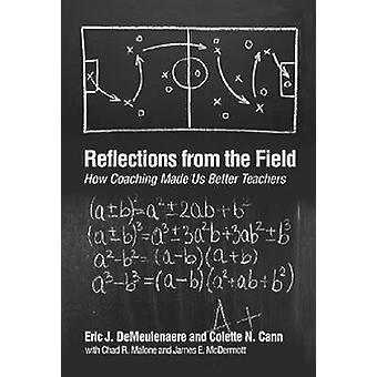 Réflexions du terrain Comment le coaching nous a fait de meilleurs enseignants Hc par Demeulenaere et Eric J.