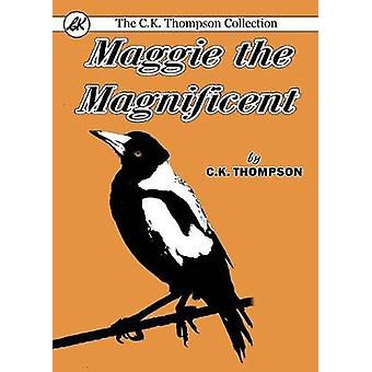 Maggie the Magnificent by Thompson & Charles Kenneth