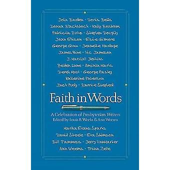 Faith in Words A Celebration of Presbyterian Writers by Weems & Ann