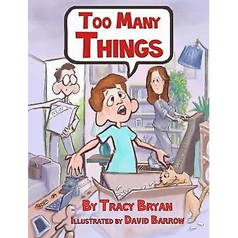 Too Many Things by Bryan & Tracy