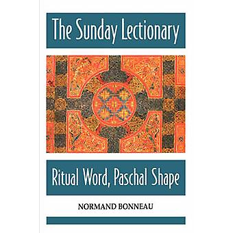 The Sunday Lectionary Ritual Word Paschal Shape by Bonneau & Normand
