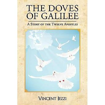 The Doves of Galilee A Story of the Twelve Apostles by Iezzi & Vincent