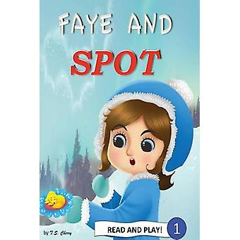 Faye and Spot Read and Play by Cherry & T.S.