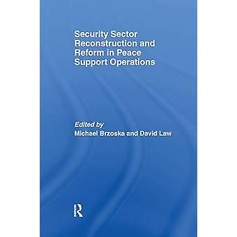 Security Sector Reconstruction and Reform in Peace Support Operations by Brzoska & Michael