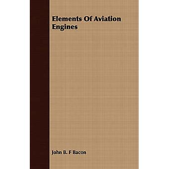 Elements Of Aviation Engines by Bacon & John B. F