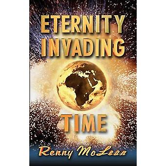 Eternity Invading Time by McLean & Renny G.