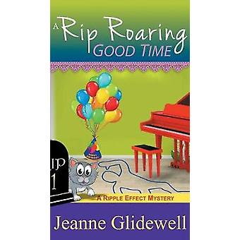 Rip Roaring Good Time A Ripple Effect Cozy Mystery Book 1 by Glidewell & Jeanne