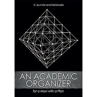 An Academic Organizer for a Man with a Plan by Journals Notebooks