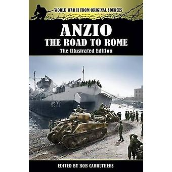 Anzio  The Road to Rome  The Illustrated Edition by Lamson & Roy