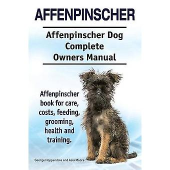 Affenpinscher. Affenpinscher Dog Complete Owners Manual. Affenpinscher book for care costs feeding grooming health and training. by Hoppendale & George