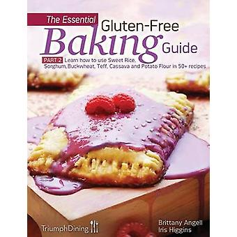 The Essential GlutenFree Baking Guide Part 2 by Higgins & Iris