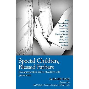 Special Children Blessed Fathers Encouragement for fathers of children with special needs by Hain & Randy