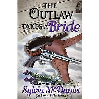 The Outlaw Takes a Bride by McDaniel & Sylvia