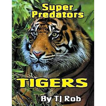 Tigers Age 6 and above by Rob & TJ