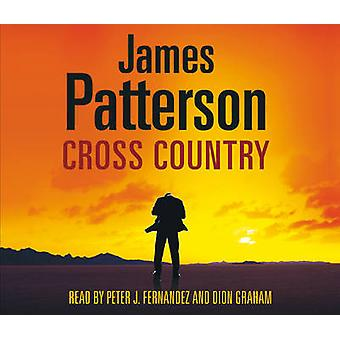 Cross Country  Alex Cross 14 by James Patterson & Read by Peter Jay Fernandez & Read by Dion Graham
