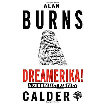Dreamerika! A Surrealist Fantasy by Alan Burns - 9780714549071 Book