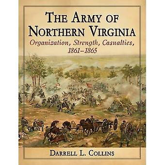 The Army of Northern Virginia - Organization - Strength - Casualties -