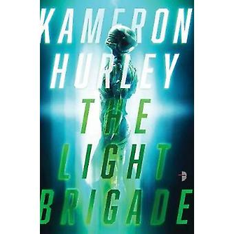 The Light Brigade by Kameron Hurley - 9780857668233 Book