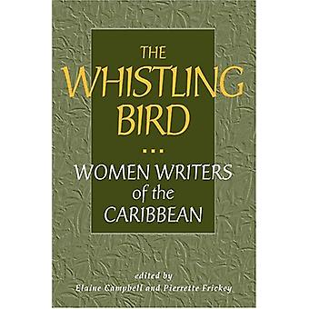 The Whistling Bird-Women Writers From The Caribbean by Elaine Campbel
