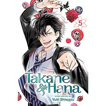 Takane & Hana - Vol. 5 by Yuki Shiwasu - 9781421599045 Book
